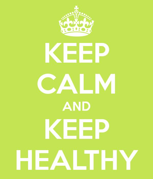 Keep Calm and Keep Healthy